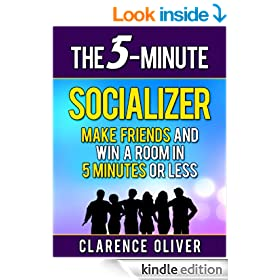 The 5-Minute Socializer: Make Friends and Win A Room In 5-Minutes or Less (The 5-Minute Solutions)