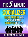 The 5-Minute Socializer: Make Friends...