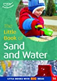 Little Book of Sand and Water (Little Books)