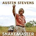 Snakemaster Audiobook by Austin Stevens Narrated by Nigel Carrington