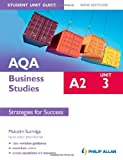 AQA A2 Business Studies Student Unit Guide New Edition: Unit 3 Strategies for Success Malcolm Surridge