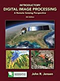 Introductory Digital Image Processing: A Remote Sensing Perspective (4th Edition)