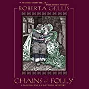 Chains of Folly: A Magdalene la Batarde Mystery, Book 4 | [Roberta Gellis]