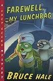 Farewell, My Lunchbag: A Chet Gecko Mystery