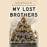 My Lost Brothers: The Untold Story by the Yarnell Hill Fire's Lone Survivor | Brendan McDonough,Stephan Talty - contributor