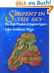 Serpent in the Sky: The High Wisdom o...