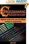 C Programming Success in a Day: Begin...
