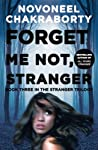 Forget Me Not, Stranger (English) price comparison at Flipkart, Amazon, Crossword, Uread, Bookadda, Landmark, Homeshop18