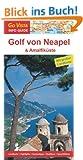 Golf von Neapel & Amalfik�ste: Reisef�hrer mit extra Landkarte [Reihe Go Vista]