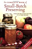 img - for The Complete Book of Small-Batch Preserving: Over 300 Recipes to Use Year-Round by Ellie Topp (Mar 16 2007) book / textbook / text book