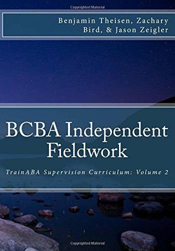 BCBA Independent Fieldwork: Volume 2 (TrainABA Supervision Curriculum)