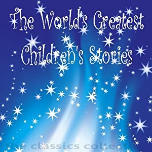 The World's Greatest Children's Stories | [ The Brothers Grimm]