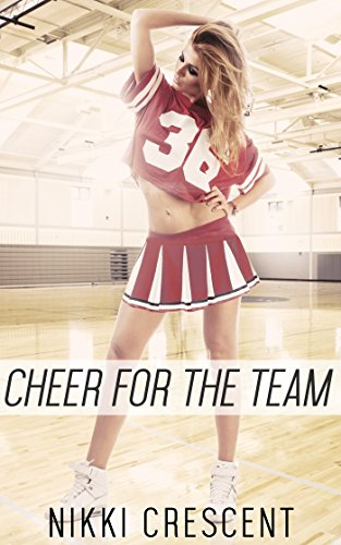 CHEER FOR THE TEAM (Menage, First Time, Transformation, Feminization) (English Edition)
