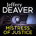 Mistress of Justice Audiobook by Jeffery Deaver Narrated by Jennifer Woodward