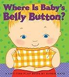 Where Is Baby's Belly Button? (0689835604) by Karen Katz