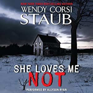 She Loves Me Not | [Wendy Corsi Staub]