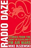 img - for Radio Daze: Stories from the Front in Cleveland's FM Air Wars by Mike Olszewski (2003-10-03) book / textbook / text book