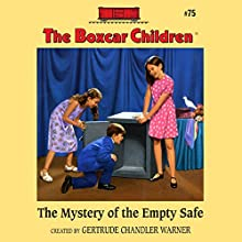 The Mystery of the Empty Safe: The Boxcar Children Mysteries, Book 75 (       UNABRIDGED) by Gertrude Chandler Warner Narrated by Aimee Lilly