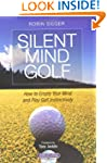 Silent Mind Golf: How to Empty your M...