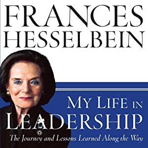 My Life in Leadership: The Journey and Lessons Learned Along the Way | [Frances Hesselbein]