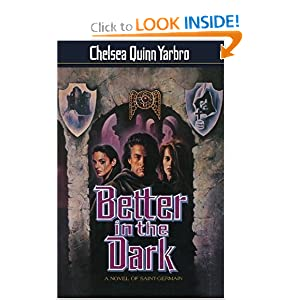 Better in the Dark: A Novel of Count Saint-Germain by Chelsea Quinn Yarbro