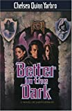Better in the Dark: A Novel of Count Saint-Germain (0312859783) by Yarbro, Chelsea Quinn