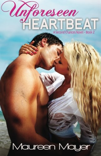Unforeseen Heartbeat (Second Chances #2)