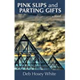 Pink Slips and Parting Gifts ~ Deb Hosey White