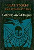 Leaf Storm and Other Stories (0060127791) by Gabriel Garcia Marquez