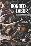 img - for Bonded Labor: Tackling the System of Slavery in South Asia by Kara, Siddharth (2014) Paperback book / textbook / text book