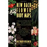 New Bach Flower Body Maps: Treatment by Topical Application ~ Dietmar Kr�mer