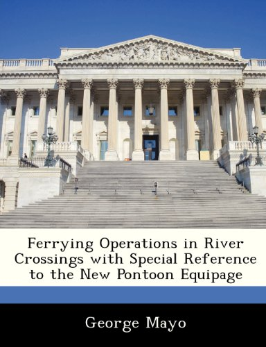Ferrying Operations in River Crossings with Special Reference to the New Pontoon Equipage