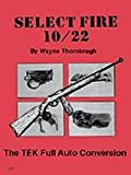 Select Fire 10/22