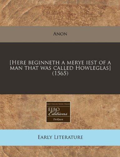 [Here beginneth a merye iest of a man that was called Howleglas] (1565)