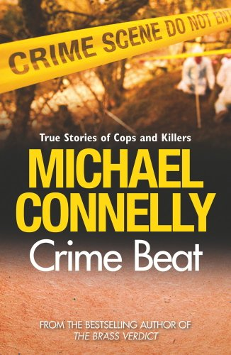 Michael Connelly - Crime Beat: Stories Of Cops And Killers (English Edition)