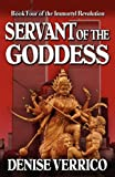 Servant of the Goddess (Immortyl Revolution) by Denise Verrico