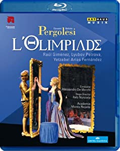 Pergolesi: L'Olimpiade (Jesi 2011) (Raúl Giménez, Lyubov Petrova, Yetzabel Arias Fernández, Alessandro De Marchi) (Arthaus: 108064) [Blu-ray] by Arthaus