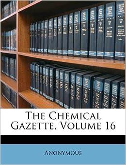 The chemical gazette volume 16 anonymous 9781173352981 amazon com