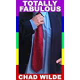Totally Fabulous (Fabulous Series Books 1 & 2)(Gay Fiction) ~ Chad Wilde