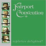 Expletive Delighted by Fairport Convention (2009-08-02)
