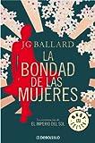 J. G. Ballard La bondad de las mujeres/ The Kindness of Women