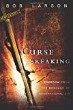 Curse Breaking: Freedom From the Bondage of Generational Sins (0768403294) by Larson, Bob