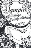 img - for Vampire! Bissige Liebesgeschichten book / textbook / text book
