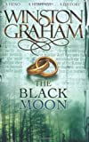 Winston Graham The Black Moon: A Novel of Cornwall 1794-1795