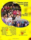 img - for Holladay School Second Grade Student Stories: With a Third Grade Class Story book / textbook / text book
