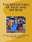 The Adventures of Sassy and Mr Bose