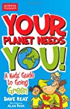 img - for Your Planet Needs You: A Kid's Guide to Going Green book / textbook / text book
