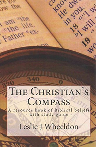 the-christians-compass-a-resource-book-of-biblical-beliefs-by-author-mr-leslie-j-wheeldon-published-