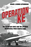 img - for Operation KE: The Cactus Air Force and the Japanese Withdrawal from Guadalcanal book / textbook / text book