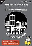 Ultimate Handbook Guide to Volgograd : (Russia) Travel Guide